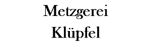 Metzgerei Klüpfel Altsried